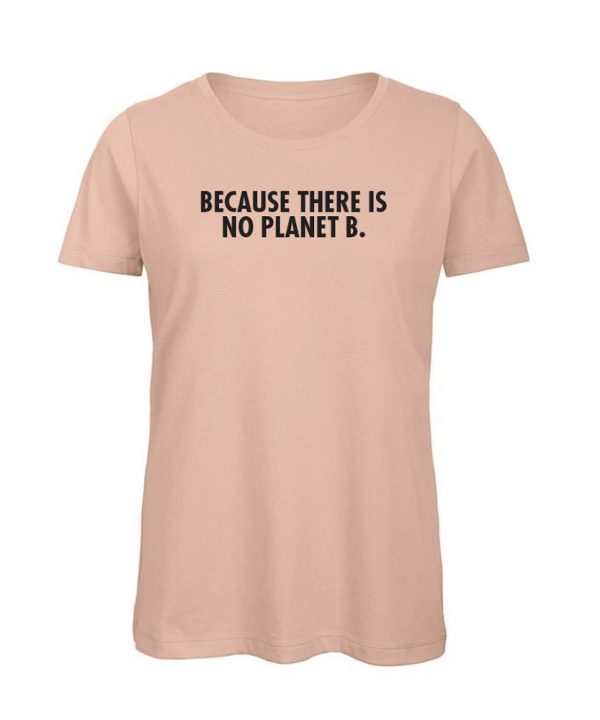 soBAD.-Because there is no planet B.-Shirt nude