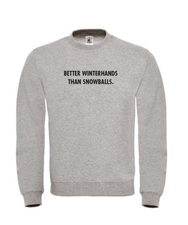 soBAD. Sweater grijs - Better winterhands than snowballs