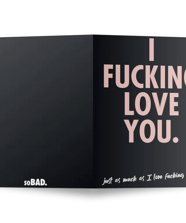 Liefde - I fucking love you - soBAD.