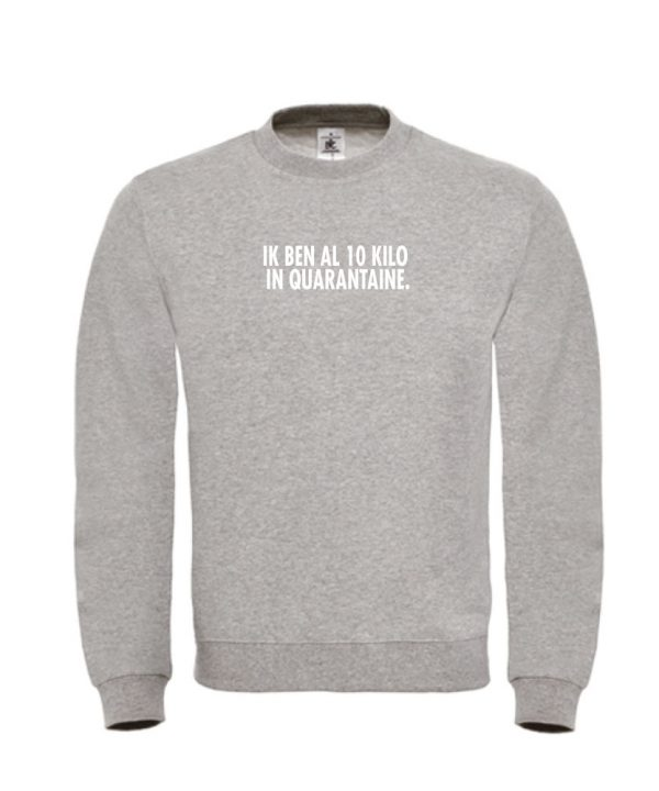 Sweater - ik ben al 10 kilo in quarantaine - Koro collectie soBAD.