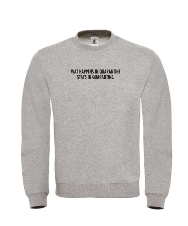 Sweater - What happens in quarantaine, stays in quarantaine - Corona - soBAD.