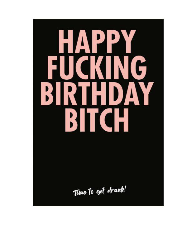 Gefeliciteerd - Happy fucking birthday bitch - soBAD.