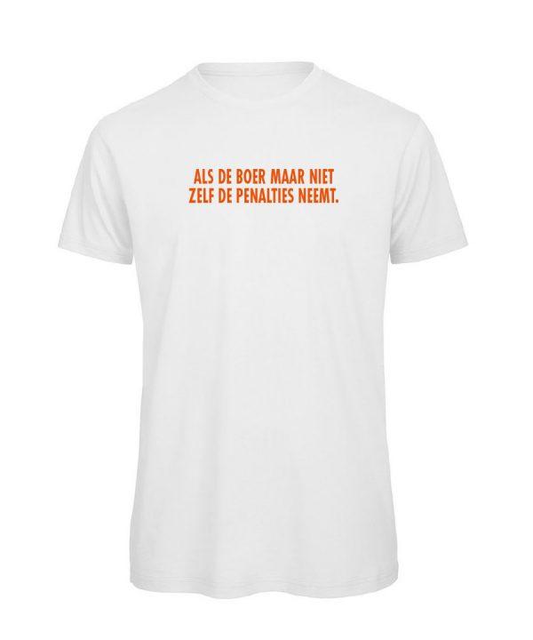 T-shirt - Als de boer maar niet zelf de penalties neemt - soBAD.